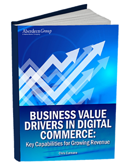 Aberdeen Ecommerce Report Business Value Drivers In Digital Commerce