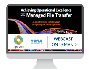 Achieving Operational Excellence with Managed File Transfer
