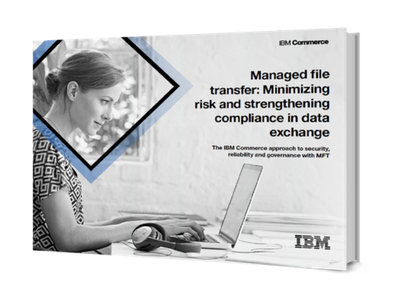 Managed File Transfer - Minimizing Risk and Strengthening Compliance