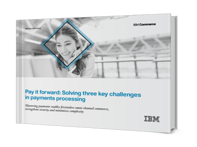 Solving Three Key Challenges of Payments Processing