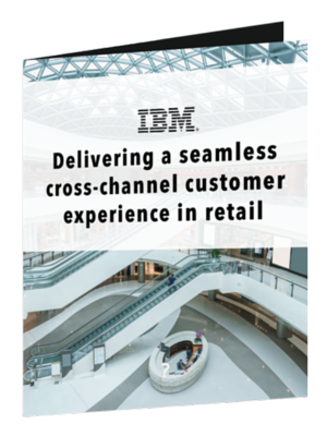 Delivering a Seamless Cross-Channel Customer Experience in Retail
