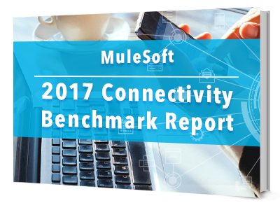 Report - Mulesoft - 2017 Connectivity Benchmark_CTA 3D Image.png