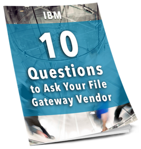 Solution Guide - IBM - 10 Questions to Ask Your File Gateway Vendor_CTA 3d image.png