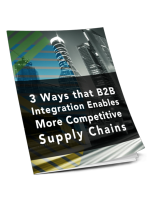 3 Ways that B2B Integration Enables More Competitive Supply Chains
