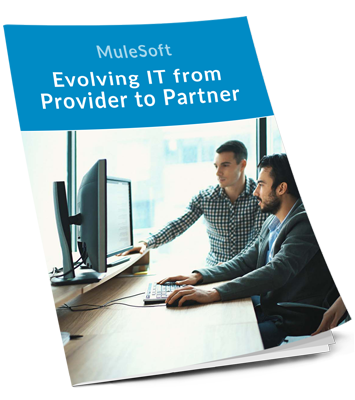 Mulesoft Evolving IT from Provider to Partner