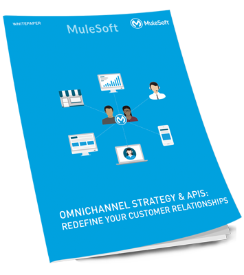 Mulesoft - Omnichannel Strategy and APIs