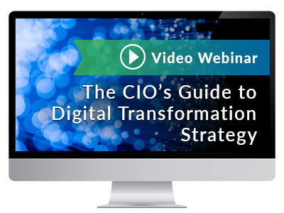 Webinar - The CIO's Guide to Digital Transformation Strategy