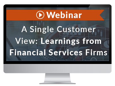 A Single Customer View: Learnings from Financial Services Firms