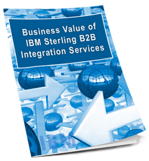 Business Value of IBM Sterling B2B Integration Services