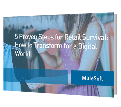 Mulesoft 5 Proven Steps for Retail Survival